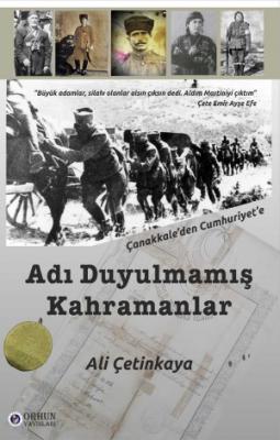 ADI DUYULMAMIŞ KAHRAMANLAR Ali Çetinkaya