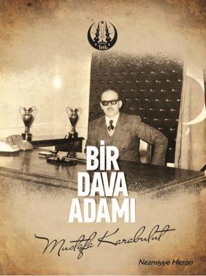BİR DAVA ADAMI Nezmiyye Hicran
