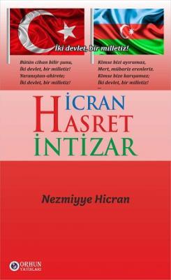 HİCRAN - HASRET - İNTİZAR Nezmiyye Hicran